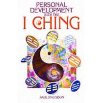 Personal Development with I Ching: a New Interpretation by Paul Sneddon, 9780572027964
