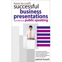 How to Craft Successful Business Presentations by Patrick Forsyth, 9780572032180