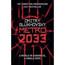 Metro 2033: The novels that inspired the bestselling games by Dmitry Glukhovsky, 9780575086258
