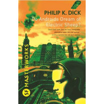 Do Androids Dream Of Electric Sheep? by Philip K. Dick, 9780575094185