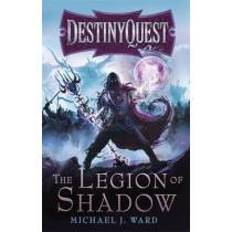 The Legion of Shadow: DestinyQuest Book 1 by Michael J. Ward, 9780575118737