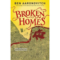 Broken Homes: The Fourth Rivers of London novel by Ben Aaronovitch, 9780575132481
