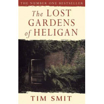 The Lost Gardens Of Heligan by Tim Smit, 9780575402454