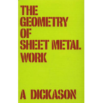 The Geometry of Sheet Metal Work by A. Dickason, 9780582009615