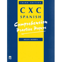 Practice Papers CXC Spanish Comprehensive Paper, 3rd. Edition by Helen Morris, 9780582337763