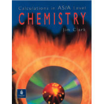 Calculations in AS/A Level Chemistry by Jim Clark, 9780582411272