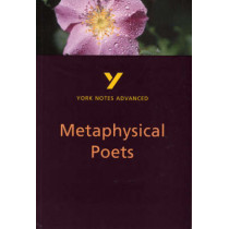 Metaphysical Poets: York Notes Advanced by Pamela King, 9780582431584