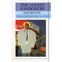 The Lonely Londoners by Sam Selvon, 9780582642645