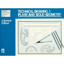 Technical Drawing 1: Plane and Solid Geometry by A. Bankole, 9780582651395