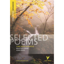 Selected Poems of John Keats: York Notes Advanced by Glennis Byron, 9780582784321