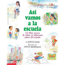 Asi Vamos a la Escuela (This Is the Way We Go to School): (spanish Language Edition of This Is the Way We Go to School) by Steve Bjorkman, 9780590494434