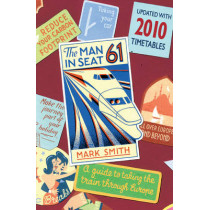 Man in Seat 61 by Mark Smith, 9780593065303