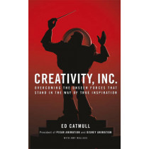Creativity, Inc.: Overcoming the Unseen Forces That Stand in the Way of True Inspiration by Ed Catmull, 9780593070093