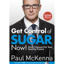 Get Control of Sugar Now!: Great Choices For Your Healthy Future by Paul McKenna, 9780593075685