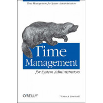 Time Management for System Administrators by Thomas A. Limoncelli, 9780596007836
