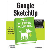 Google SketchUp: The Missing Manual by Chris Grover, 9780596521462