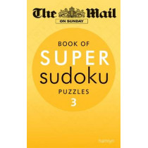 The Mail on Sunday: Super Sudoku Volume 3 by The Mail on Sunday, 9780600624653
