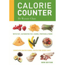 Calorie Counter: Complete nutritional facts for every diet by Wynnie Chan, 9780600626862