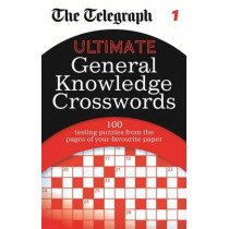 The Telegraph: Ultimate General Knowledge Crosswords 1 by The Daily Telegraph, 9780600626893