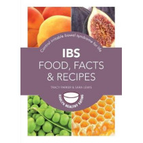 IBS: Food, Facts and Recipes: Control irritable bowel syndrome for life by Sara Lewis, 9780600630333