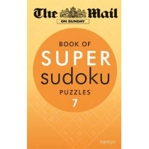 The Mail on Sunday: Book of Super Sudoku Puzzles 7 by The Mail on Sunday, 9780600632665