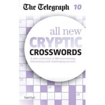 The Telegraph: All New Cryptic Crosswords 10 by The Telegraph Media Group, 9780600633112