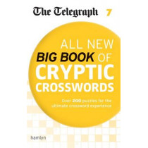 The Telegraph All New Big Book of Cryptic Crosswords 7 by The Telegraph Media Group, 9780600634430