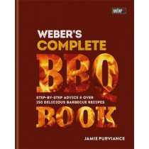 Weber's Complete Barbeque Book: Step-by-step advice and over 150 delicious barbecue recipes by Jamie Purviance, 9780600635116
