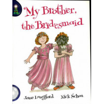 Lighthouse White Level: My Brother The Bridesmaid Single by Jane Langford, 9780602312701