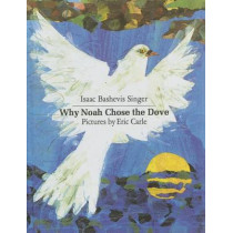 Why Noah Chose the Dove by Isaac Bashevis Singer, 9780606284257
