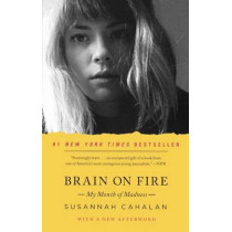 Brain on Fire: My Month of Madness by Susannah Cahalan, 9780606356695