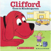 Clifford Goes to Kindergarten by Norman Bridwell, 9780606370196