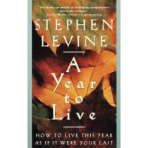 A Year to Live by Stephen Levine, 9780609801949
