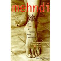 Mehndi: Art of Henna Body Painting by Carine Fabius, 9780609803196