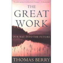 The Great Work by Thomas Berry, 9780609804995