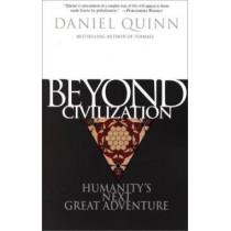 Beyond Civilization by Daniel Quinn, 9780609805367