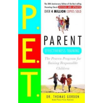 Parent Effectiveness Training: The Proven Program for Raising Responsible Children by Thomas Gordon, 9780609806937