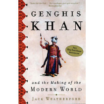 Genghis Khan: And the Making of the Modern World by Jack Weatherford, 9780609809648