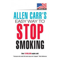Allen Carr's Easy Way to Stop Smoking by Allen Carr, 9780615482156