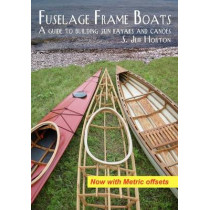 Fuselage Frame Boats: A guide to building skin kayaks and canoes by S Jeff Horton, 9780615495569