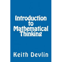 Introduction to Mathematical Thinking by Professor Keith Devlin, 9780615653631