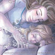 Nursies When the Sun Shines: A little book on nightweaning by Katherine C Havener, 9780615756424