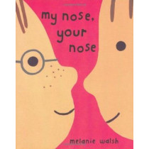 My Nose, Your Nose by Melanie Walsh, 9780618150779