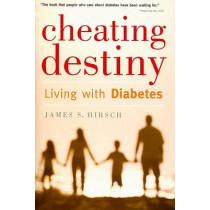 Cheating Destiny: Living with Diabetes by James S Hirsch, 9780618918997