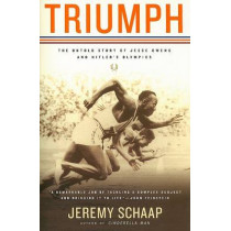 Triumph: The Untold Story of Jesse Owens and Hitler's Olympics by Jeremy Schaap, 9780618919109