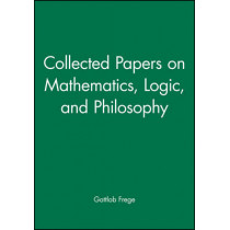 Collected Papers on Mathematics, Logic, and Philosophy by Gottlob Frege, 9780631127284