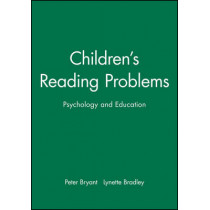 Children's Reading Problems: Psychology and Education by Peter Bryant, 9780631136835