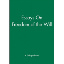 Essays On Freedom of the Will by Arthur Schopenhauer, 9780631145523