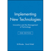Implementing New Technologies: Innovation and the Management of Technology by Ed Rhodes, 9780631178057