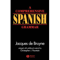 A Comprehensive Spanish Grammar by Jacques De Bruyne, 9780631190875